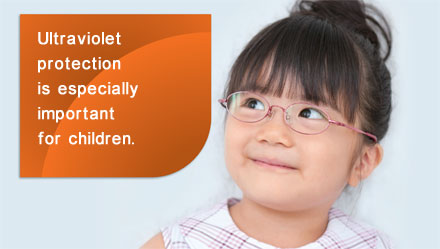 Ultraviolet protection is especially important for children.