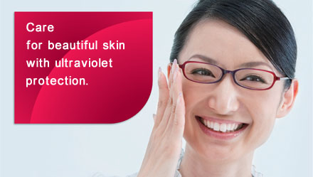 Care for beautiful skin with ultraviolet protection.